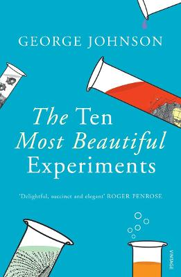 The Ten Most Beautiful Experiments - Johnson, George