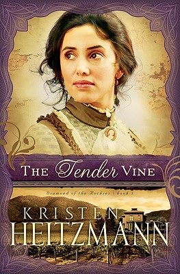 The Tender Vine - Heitzmann, Kristen