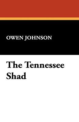 The Tennessee Shad - Johnson, Owen