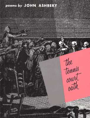 The Tennis Court Oath: A Book of Poems - Ashbery, John