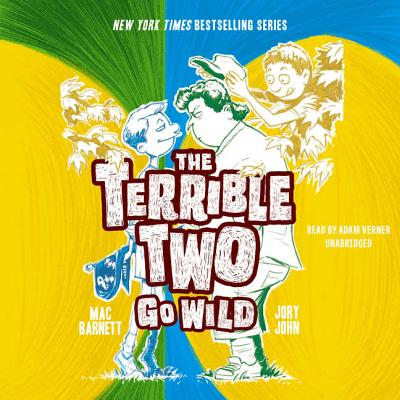The Terrible Two Go Wild - Barnett, Mac, and John, Jory, and Verner, Adam (Read by)