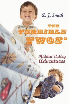 The Terrible Twos': Hidden Valley Adventures - Smith, A J