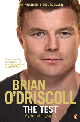 The Test: My Autobiography - O'Driscoll, Brian