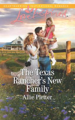 The Texas Rancher's New Family - Pleiter, Allie