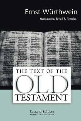 The Text of the Old Testament: An Introduction to the Biblia Hebraica - Wurthwein, Ernst, and Rhodes, Erroll F (Translated by)