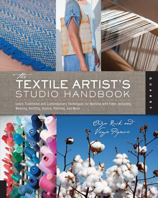 The Textile Artist's Studio Handbook: Learn Traditional and Contemporary Techniques - Popovic, Visnja, and Ruck, Owyn
