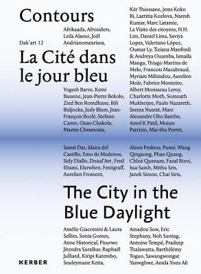 The The City in the Blue Daylight 2016: Volume 2 - Nwagbogu, Azu, and Calmettes, Delphine, and Ose, Elvira Dyangani