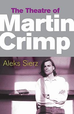 The Theatre of Martin Crimp - Sierz, Aleks