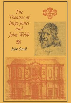 The Theatres of Inigo Jones and John Webb - Orrell, John
