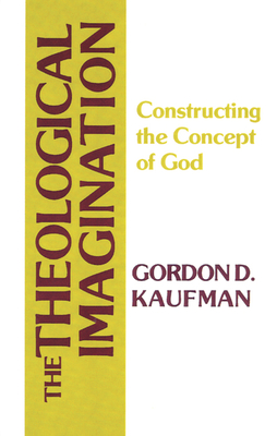 The Theological Imagination - Kaufman, Gordon D