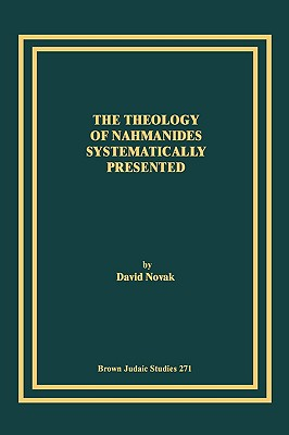 The Theology of Nahmanides Systematically Presented - Novak, David
