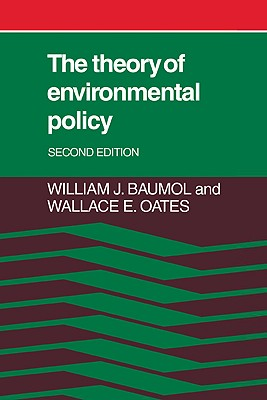 The Theory of Environmental Policy - Baumol, William J, and Oates, Wallace E, Professor
