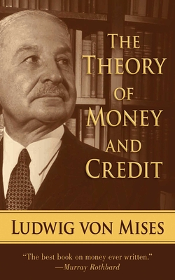The Theory of Money and Credit - Von Mises, Ludwig