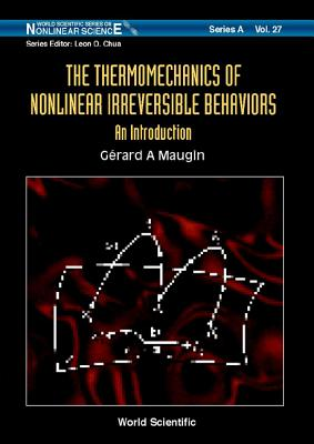The Thermomechanics of Nonlinear Irreversible Behaviours - Maugin, Gerard A
