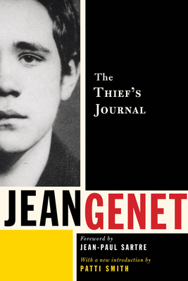 The Thief's Journal - Genet, Jean, and Sartre, Jean-Paul (Foreword by), and Smith, Patti (Introduction by)