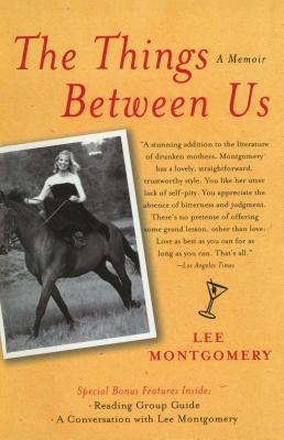 The Things Between Us: A Memoir - Montgomery, Lee