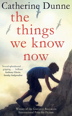 The Things We Know Now - Dunne, Catherine