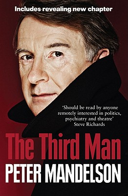The Third Man: Life at the Heart of New Labour - Mandelson, Peter
