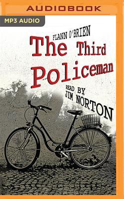 The Third Policeman - O'Brien, Flann, and Norton, Jim (Read by)