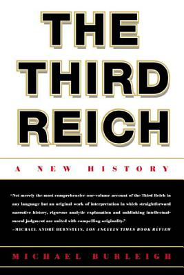 The Third Reich: A New History - Burleigh, Michael, Dr.