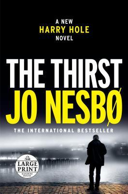 The Thirst: A Harry Hole Novel - Nesbo, Jo, and Smith, Neil (Translated by)