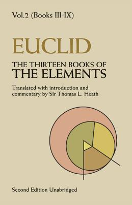 The Thirteen Books of the Elements, Vol. 2 - Euclid, and Heath, Thomas, Sir (Volume editor)