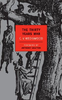 The Thirty Years War - Wedgwood, C V, and Grafton, Anthony (Foreword by)