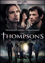 The Thompsons - Butcher Brothers; Mitchell Altieri; Phil Flores