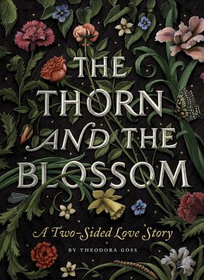 The Thorn and the Blossom: A Two-Sided Love Story - Goss, Theodora