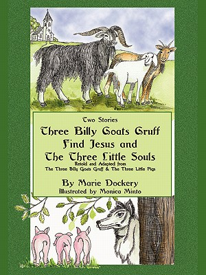 The Three Billy Goats Gruff Find Jesus & the Three Little Souls - Dockery, Marie F