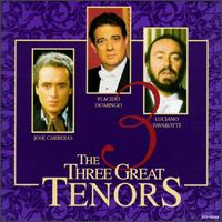 The Three Great Tenors - José Carreras (tenor); Luciano Pavarotti (tenor); Plácido Domingo (tenor); The Three Tenors (tenor)
