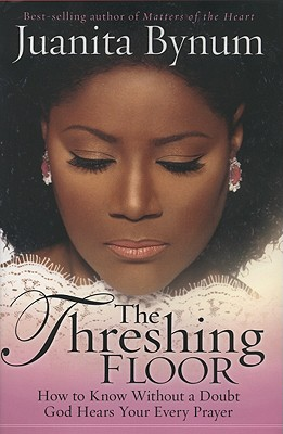 The Threshing Floor Book By Juanita Bynum 1 Available
