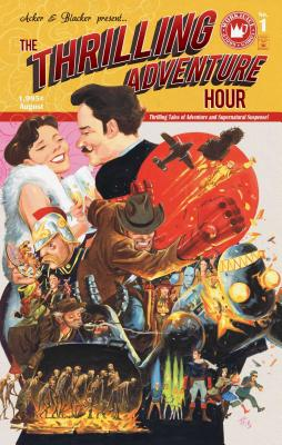 The Thrilling Adventure Hour - Acker, Ben, and Blacker, Ben