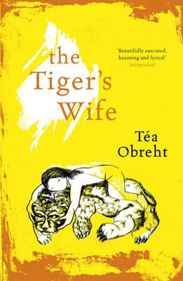 The Tiger's Wife - Obreht, Tea