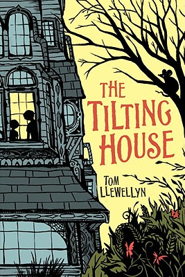The Tilting House - Llewellyn, Tom