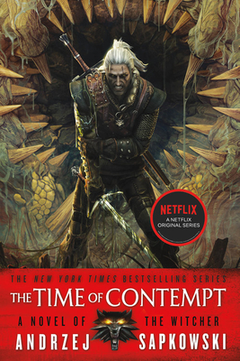 The Time of Contempt - Sapkowski, Andrzej, and French, David A (Translated by)