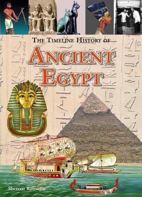 The Timeline History of Ancient Egypt - Ratnagar, Shereen