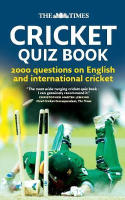 The Times Cricket Quiz Book: 2000 Questions on English and International Cricket - Bradshaw, Chris