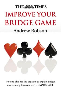 The Times Improve Your Bridge Game - The Times Mind Games, and Robson, Andrew