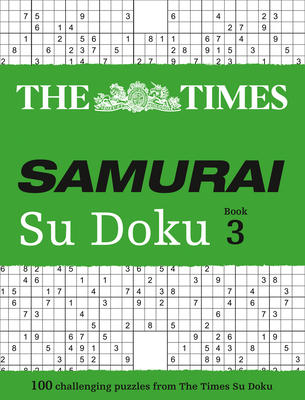 The Times Samurai Su Doku 3: 100 Extreme Puzzles for the Fearless Su Doku Warrior - The Times