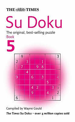 The Times Su Doku Book 5: 100 Original Puzzles - Gould, Wayne (Compiled by)