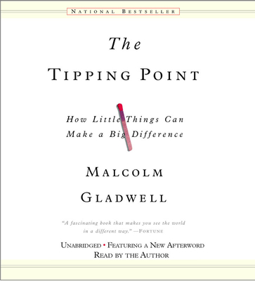 The Tipping Point: How Little Things Make a Big Difference - Gladwell, Malcolm (Read by)