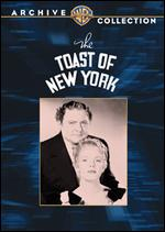 The Toast of New York - Rowland V. Lee