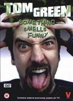 The Tom Green Show: Something Smells Funny