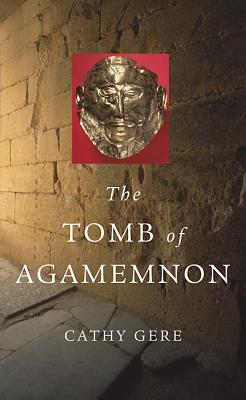 The Tomb of Agamemnon - Gere, Cathy