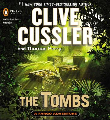 The Tombs - Cussler, Clive, and Perry, Thomas, and Brick, Scott (Read by)