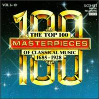 The Top 100 Masterpieces of Classical Music, Vol. 6-10 - Budapest Strings; Donatella Failoni (piano); Dresden Philharmonic Orchestra; Emmy Verhey (violin); Evelyne Dubourg (piano);...