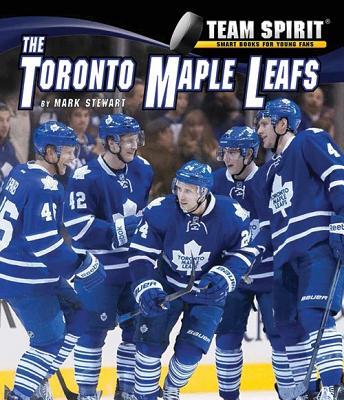 The Toronto Maple Leafs - Stewart, Mark, and Gibbons, Denis (Consultant editor)