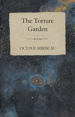 The Torture Garden - Mirbeau, Octave