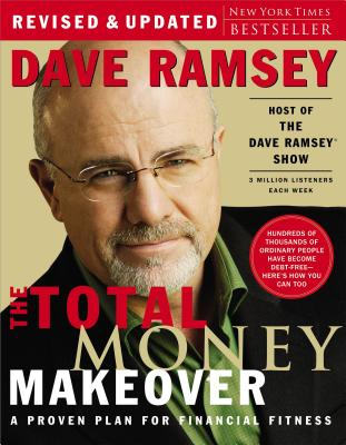 The Total Money Makeover: A Proven Plan for Financial Fitness - Ramsey, Dave